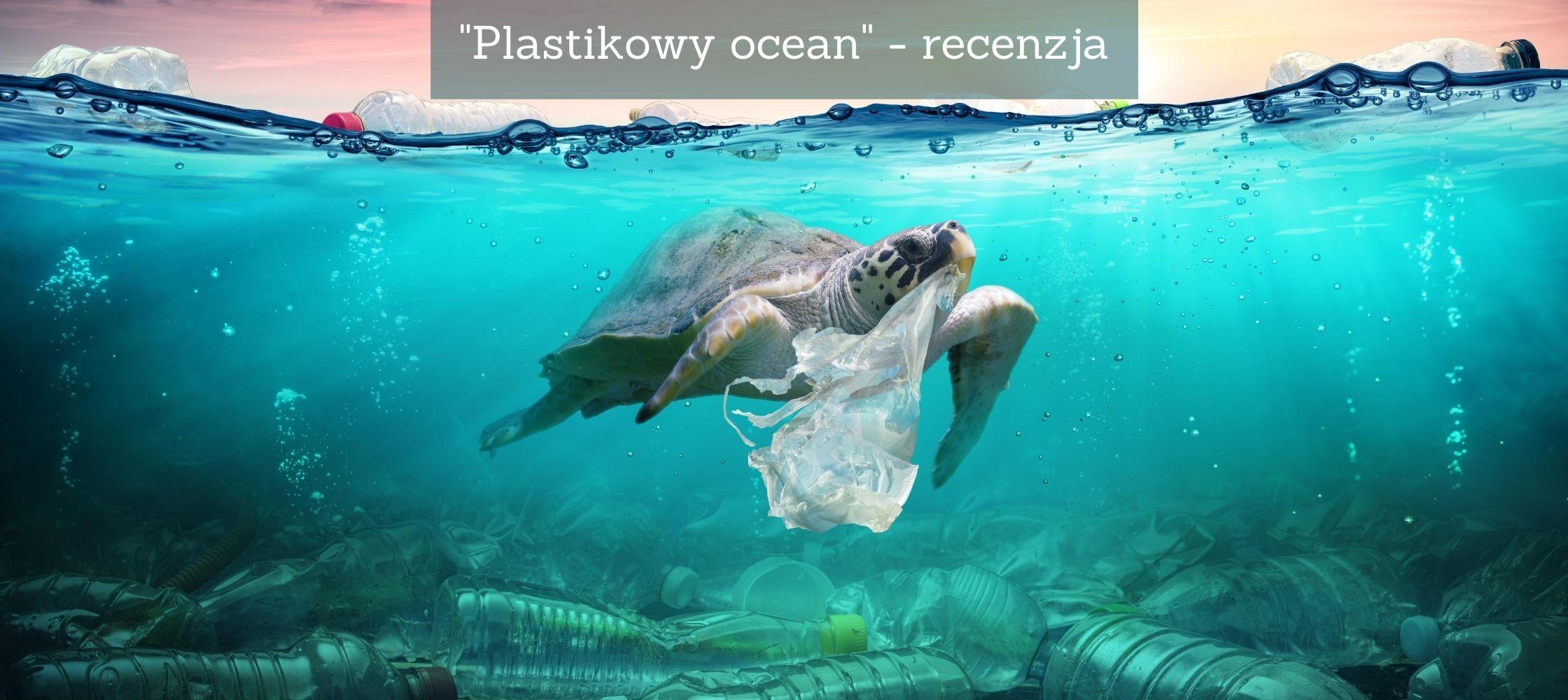 """Plastikowy ocean"" – recenzja"